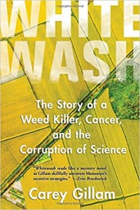 WhiteWash-Monsanto-corruption-Carey-Gillam-BOOK-COVER