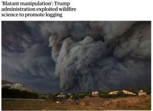 Guardian-Blatant-Manipulation-by-Trump-Administration-exploited-wildfire-science-to-promote-logging-Guardian-1.24.20.jpg